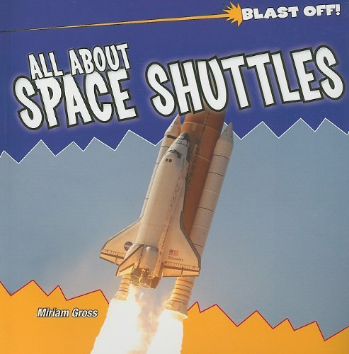 9781435831421: All about Space Shuttles (Blast Off!)