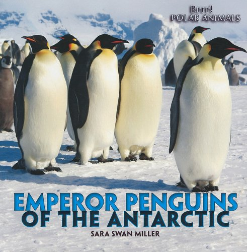 9781435831469: Emperor Penguins of the Antarctic (Brrr! Polar Animals)