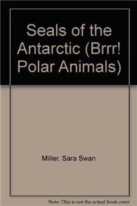 9781435831551: Seals of the Antarctic (Brrr! Polar Animals)