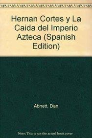 Hernan Cortes y La Caida del Imperio Azteca (Paperback): Dan Abnett
