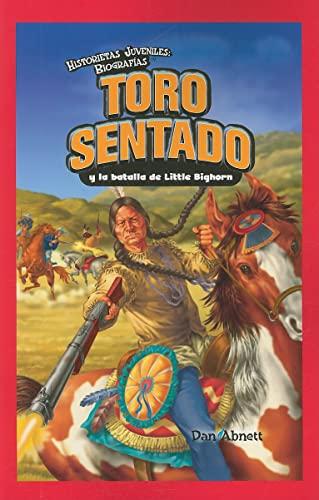 9781435833180: Toro Sentado y la batalla de Little Bighorn/ Sitting Bull and the Battle of the Little Bighorn (Historietas Juveniles: Biografias/ Jr. Graphic Biographies) (Spanish and English Edition)