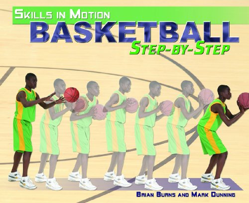 9781435833609: Basketball Step-by-Step (Skills in Motion)