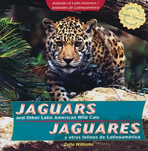 9781435833784: Jaguars and Other Latin American Wild Cats/ Jaguares Y Otros Felinos De Latinoamerica (Animals of Latin America / Animales De Latinoamerica) (English and Spanish Edition)