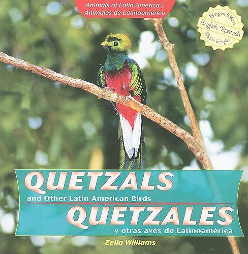 9781435833807: Quetzals and Other Latin American Birds / Quetzales y otras aves de Latinoamerica (Animals of Latin America / Animales De Latinoamerica) (English and Spanish Edition)