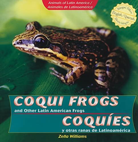 9781435833821: Coqui Frogs and Other Latin American Frogs/ Coquies y otras ranas de Latinoamerica (Animals of Latin America / Animales De Latinoamerica) (English and Spanish Edition)