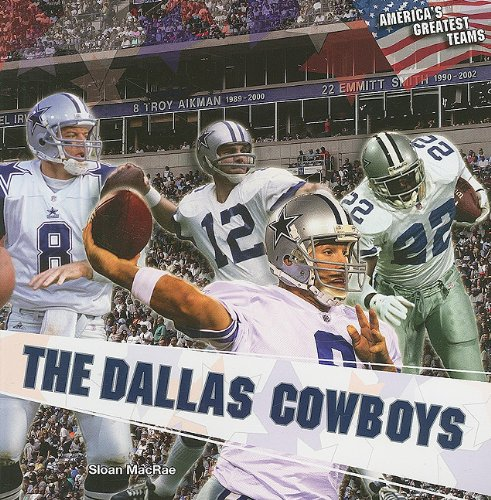 9781435833944: The Dallas Cowboys (America's Greatest Teams (Paperback))