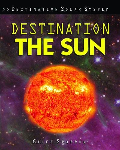 9781435834484: Destination the Sun (Destination Solar System)