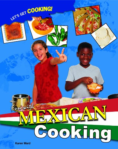 9781435834521: Fun With Mexican Cooking (Let's Get Cooking!)
