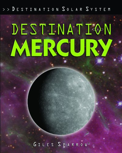 Destination Mercury (Destination Solar System) - Sparrow, Giles
