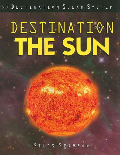 9781435834675: Destination the Sun (Destination Solar System)