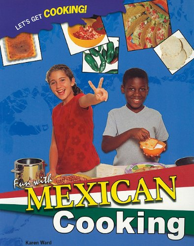 9781435834774: Fun With Mexican Cooking (Let's Get Cooking!)