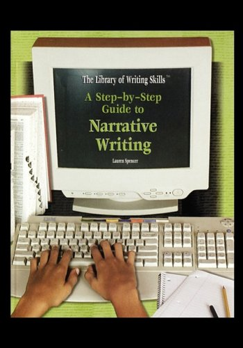 9781435835047: A Step-By-Step Guide to Narrative Writing (The Library If Writing Skills)