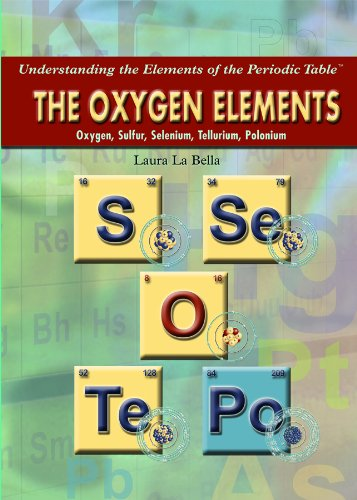 9781435835559: The Oxygen Elements: Oxygen, Sulfur, Selenium, Tellurium, Polonium (Understanding the Elements of the Periodic Table)