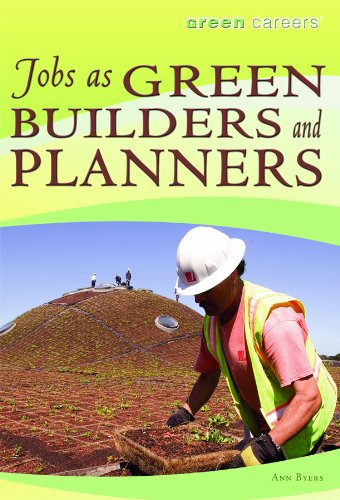 Jobs as Green Builders and Planners (Library Binding): Ann Byers