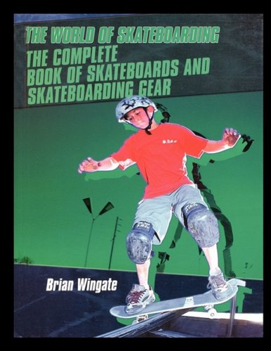 9781435836358: The Complete Book of Skateboards and Skateboarding Gear