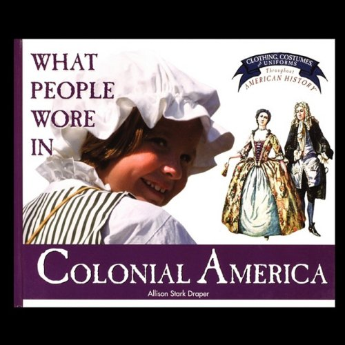 9781435836693: What People Wore in Colonial America