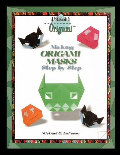 9781435837010: Making Origami Masks Step by Step (Kid's Guide to Origami)