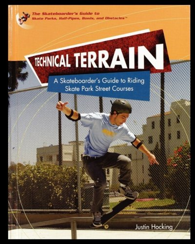 9781435837393: Technical Terrain: A Skateboarder's Guide to Riding Skate Park Street Courses
