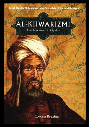 9781435837485: Al-Khwarizmi: The Inventor of Algebra (Great Muslim Philosophers and Scientists of the Middle Ages)