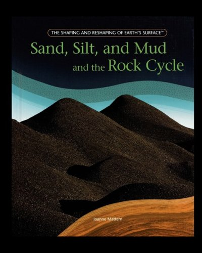 9781435838185: Sand, Silt, and Mud and the Rock Cycle