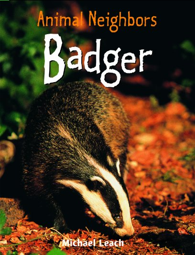 Badger (Animal Neighbors): Leach, Michael