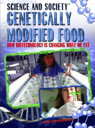 9781435850255: Genetically Modified Food: How Biotechnology Is Changing What We Eat (Science and Society)