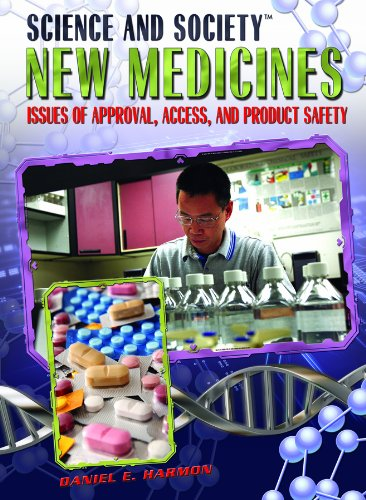 New Medicines: Issues of Approval, Access, and Product Safety (Hardcover): Daniel E. Harmon