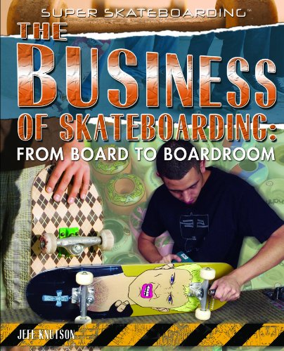9781435850514: The Business of Skateboarding: From Board to Boardroom (Super Skateboarding)