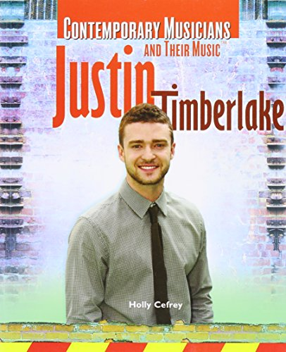 Justin Timberlake (Contemporary Musicians and Their Music): Cefry, Holly