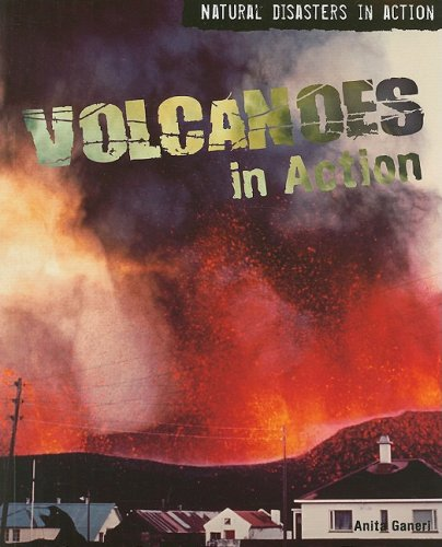 Volcanoes in Action (Natural Disasters in Action): Ganeri, Anita