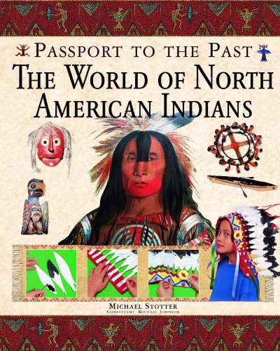9781435851719: The World of North American Indians (Passport to the Past)
