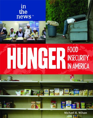 Hunger: Food Insecurity in America (In the: Wilson, Michael R.,