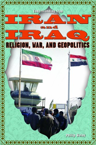 9781435852808: Iran and Iraq: Religion, War, and Geopolitics (Understanding Iran)