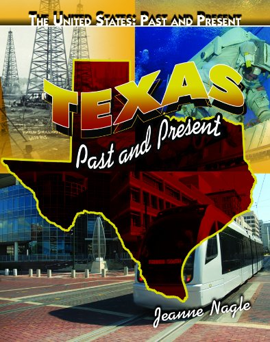 Texas: Past and Present (United States: Past & Present (Library)): Nagle, Jeanne M