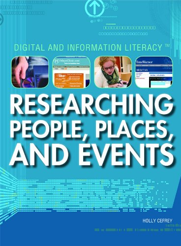 Researching People, Places, and Events (Digital and Information Literacy): Cefrey, Holly