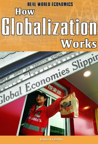 How Globalization Works (Real World Economics): La Bella, Laura