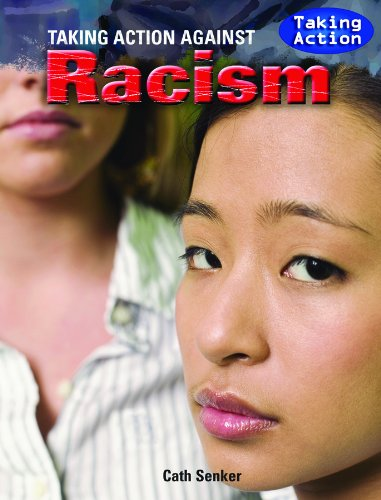 Taking Action Against Racism (Taking Action (Library)): Senker, Cath
