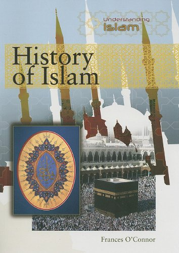 History of Islam (Understanding Islam): O'Connor, Frances