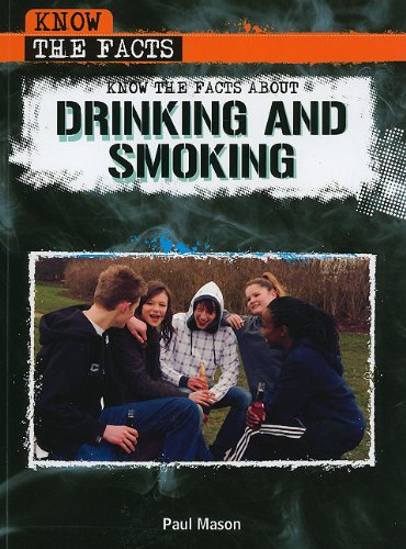 9781435854628: Know the Facts About Drinking and Smoking