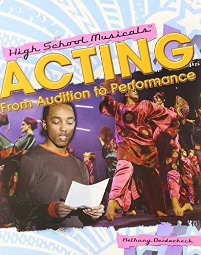 9781435855267: Acting: From Audition to Performance (High School Musicals)