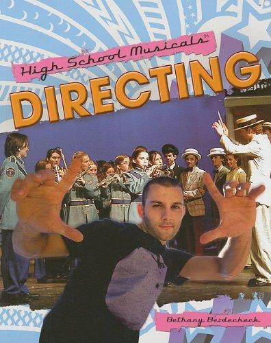 9781435855328: Directing (High School Musicals (Paperback))