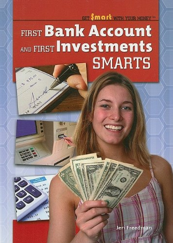 9781435855465: First Bank Account and First Investments Smarts (Get Smart with Your Money (Paper))
