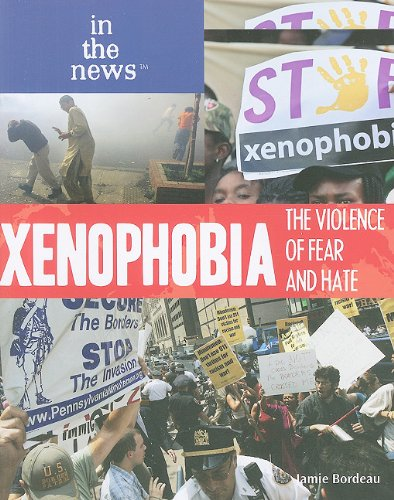9781435855649: Xenophobia: The Violence of Fear and Hate (In the News (Paperback))