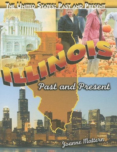 9781435855663: Illinois: Past and Present (The United States: Past and Present)