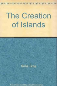 The Creation of Islands (Land Formation, the: Greg Roza