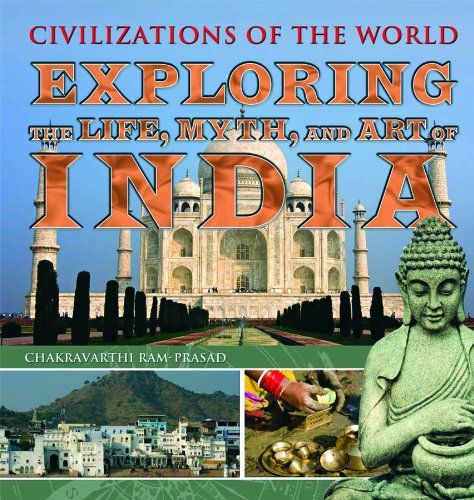 9781435856158: Exploring the Life, Myth, and Art of India (Civilizations of the World (Rosen Group))