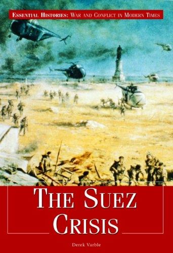9781435874978: The Suez Crisis (Essential Histories: War and Conflict in Modern Times)