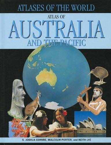 Atlas of Australia and the Pacific: S. Joshua Comire;