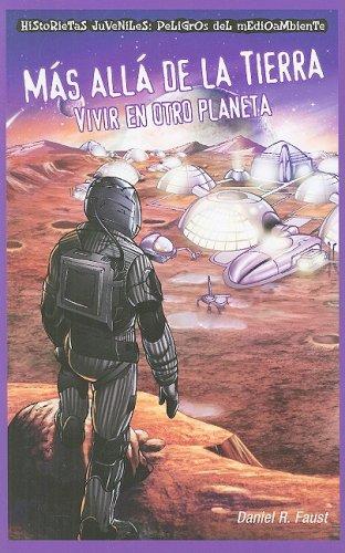 Mas Alla de la Tierra: Vivir en Otro Planeta (Historietas Juveniles: Peligros del Medio Ambiente) (...
