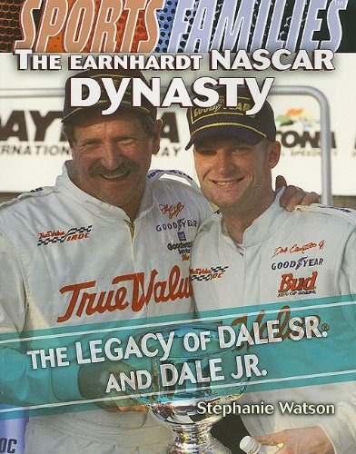 9781435885127: The Earnhardt NASCAR Dynasty: The Legacy of Dale Sr. and Dale Jr. (Sports Families (Paper))